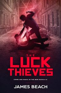 The Luck Thieves by James Beach