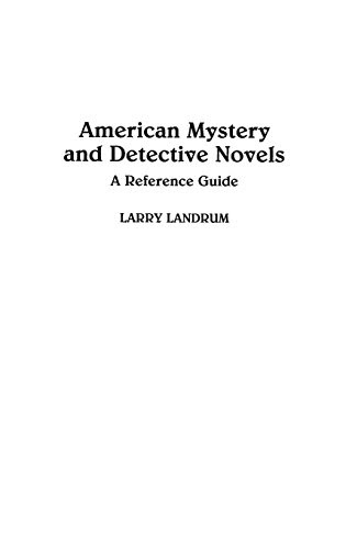 American Mystery and Detective Novels: A Reference Guide (American Popular Culture)By Larry Landrum