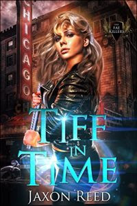 Tiff in Time by Jaxon Reed