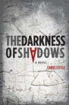 The Darkness of Shadows - Chris  Little