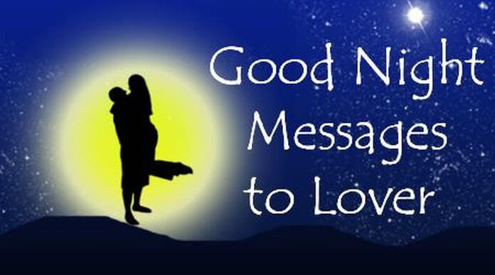 Good Night Messages To Lover Love Goodnight Text Messages