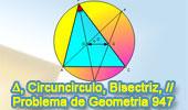 Problema de Geometría 947 (English ESL): Triangulo, Bisectriz, Cuerda, Paralelas