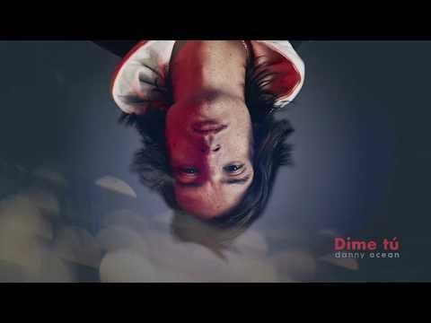 Danny Ocean - Dime tú