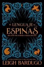 El lenguaje de las espinas Leigh Bardugo