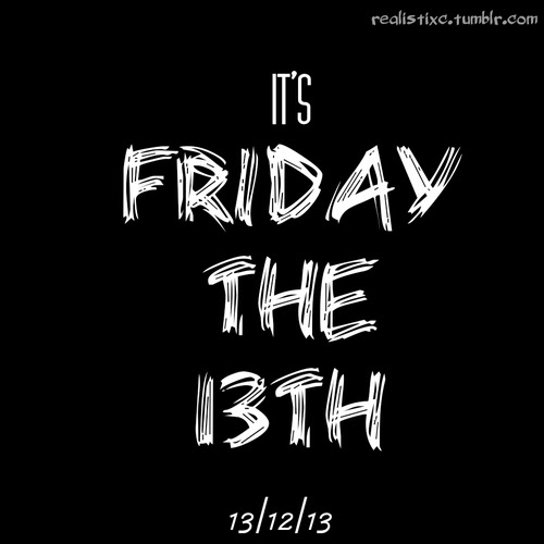 Its Friday The 13th Pictures Photos And Images For Facebook