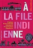 A la file indienne : Origines d\'une nouvelle ribambelle d\'expressions populaires par Gilles Guilleron