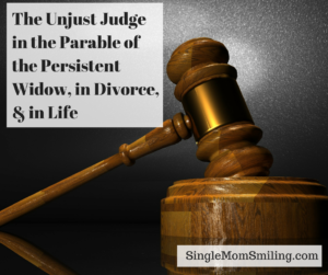 the-unjust-judge-in-the-parable-of-the-persistenet-widow-in-divorce-in-life
