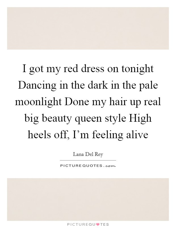 I Got My Red Dress On Tonight Dancing In The Dark In The Pale