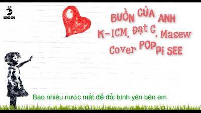 Buồn Của Anh - Poppi See Cover | K-ICM x Đạt G x Masew [Lyric Video]