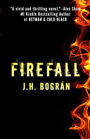 Firefall by J.H. Bogran