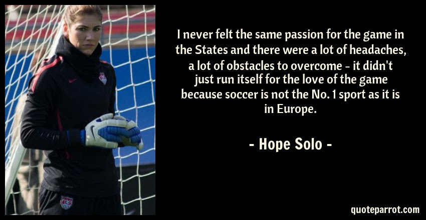 I Never Felt The Same Passion For The Game In The State By Hope