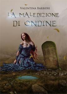 Valentina Barbieri La maledizione di Ondine