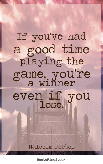 Quotes About Had A Good Time 84 Quotes