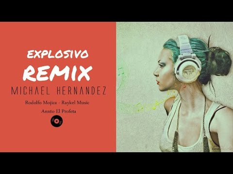 Rodolfo Mojica - Explosivo Remix ft. Michael Hernández, Raykel Féliz & Annto El Profeta