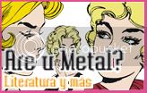 are u metal?