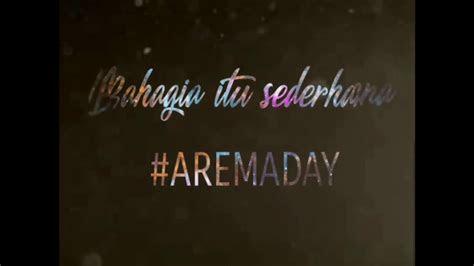 stori wa arema daylagu  aremaarema day story