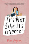 Title: It's Not Like It's a Secret, Author: Misa Sugiura