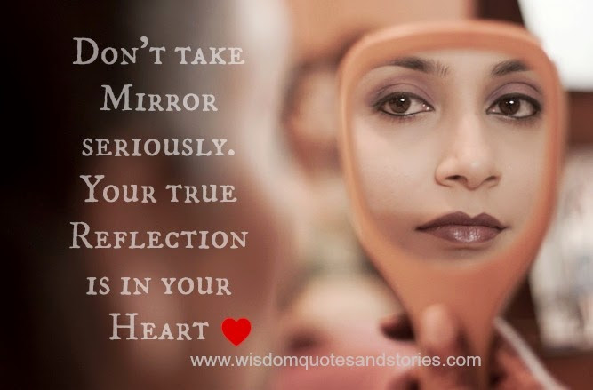 Dont Take Mirror Seriously Wisdom Quotes Stories