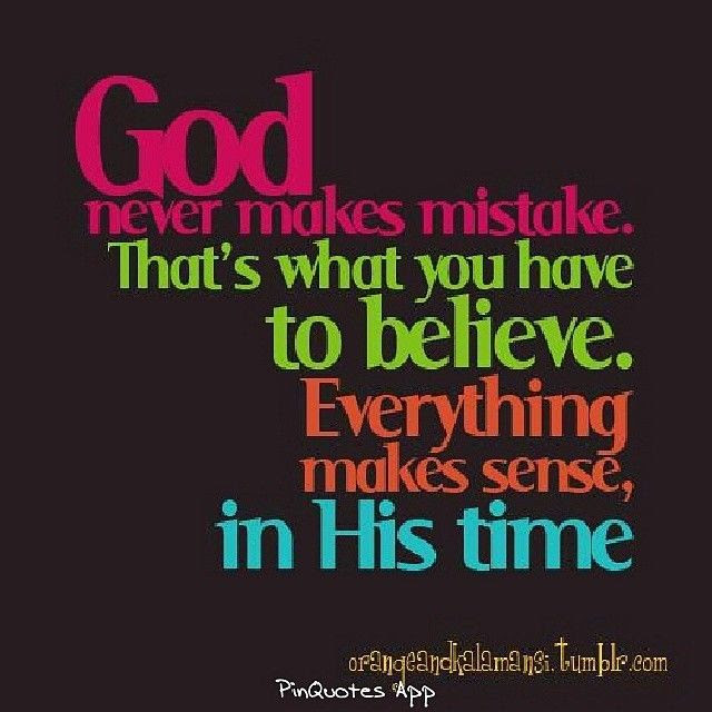God Never Makes Mistakes Pictures Photos And Images For Facebook