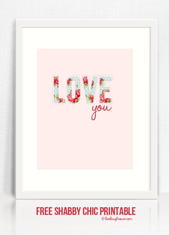"Love this shabby chic printable that says, ""Love you!""  Two sizes too!  5x7 and 8x10 www.livelaughrowe.com #printable #shabbychic"