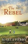 The Rebel: Keepers of the Promise, Book Three - Marta Perry