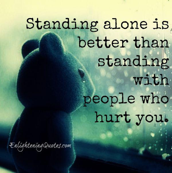 Standing With People Who Hurt You Enlightening Quotes