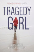 Title: Tragedy Girl, Author: Christine Hurley Deriso