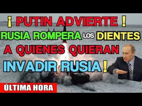 ULTIMA HORA| PUTIN ADVIERTE: RUSIA ROMPERA los DIENTES a QUIENES INTENTE...