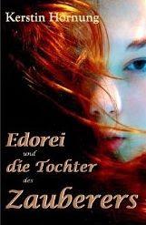 http://www.amazon.de/Edorei-Tochter-Zauberers-Kerstin-Hornung-ebook/dp/B00KBQ5ZCQ/ref=zg_bs_567119031_f_9