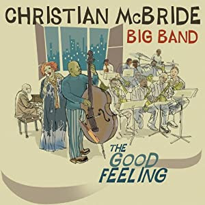 Christian McBride Big Band - The Good Feeling cover
