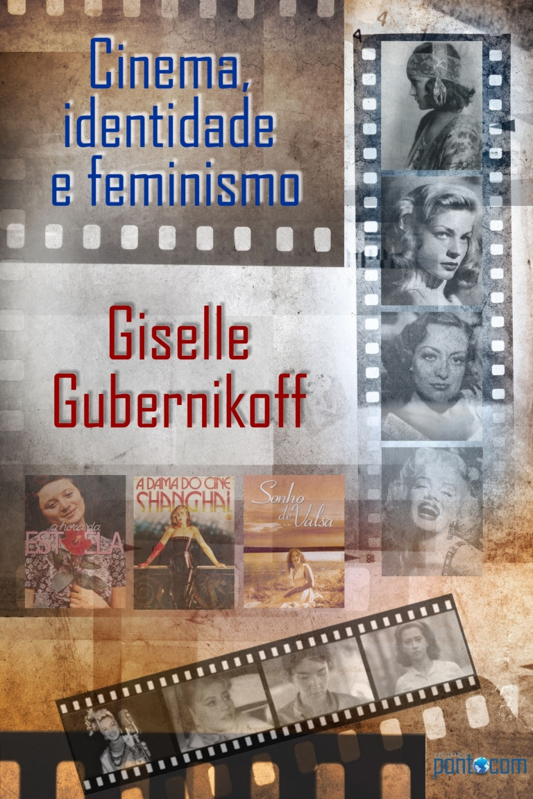 "Resultado de imagem para ""Cinema, Identidade e Feminismo"" - Giselle Gubernikoff"