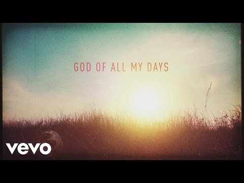 God of All My Days Lyrics - Casting Crowns