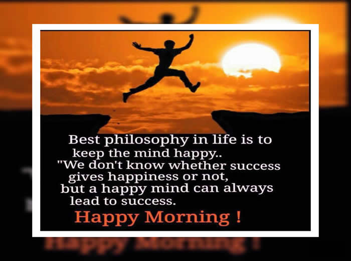 Good Morning Friendsssbest Philosophy In Life Is Inspirational