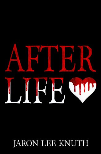 After Life by Jaron Lee Knuth
