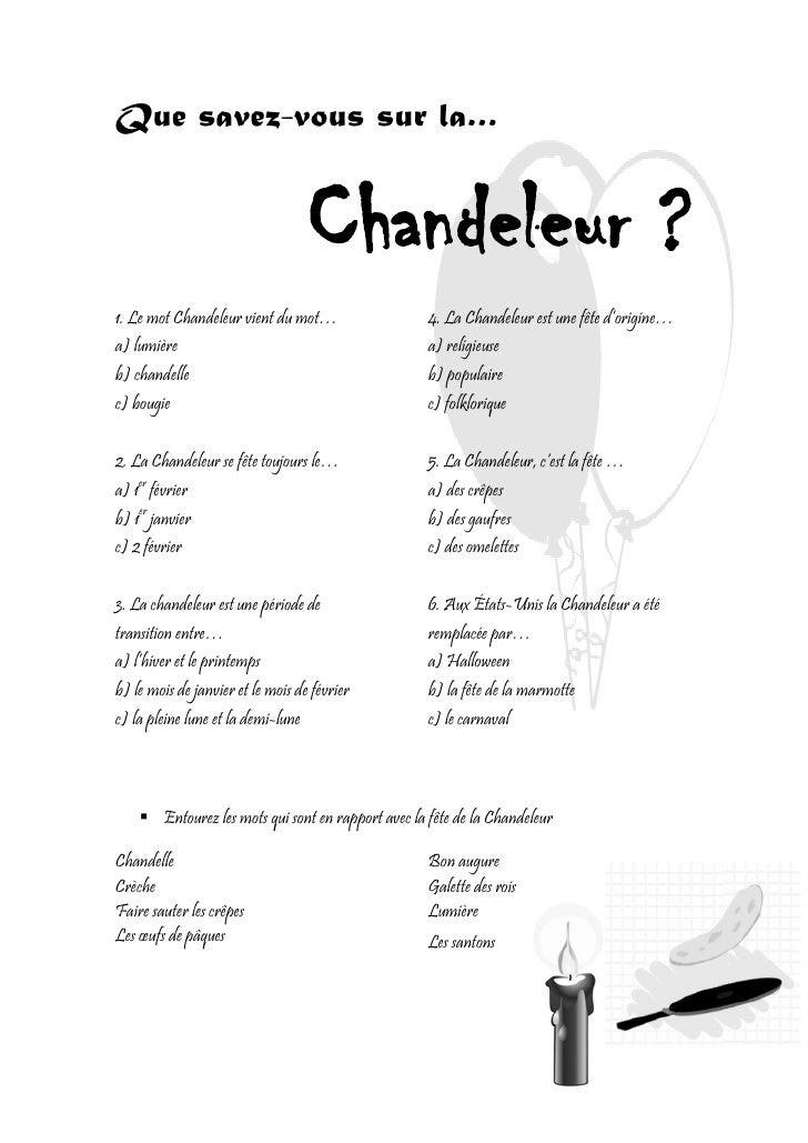 Que savez-vous sur la…                                      Chandeleur ? 1. Le mot Chandeleur vient du mot…               ...