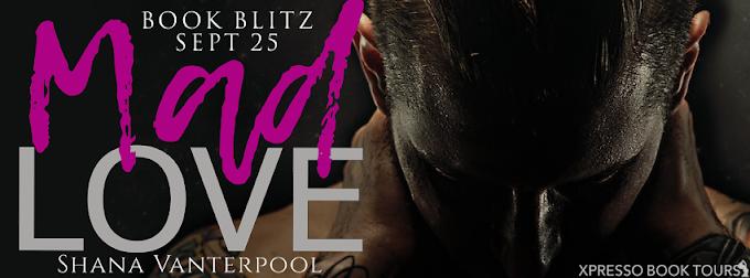 Book Blitz: Mad Love   Shana Vanterpool