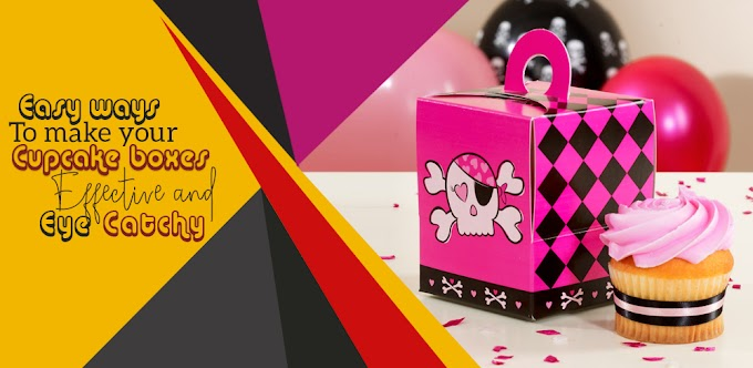 Easy Ways To Make Your Cupcake Boxes Effective And Eye Catchy