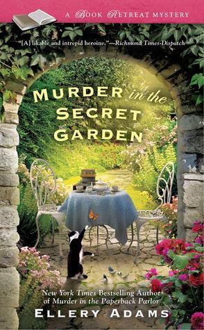 Murder in the Secret Garden: A Book Retreat Mystery