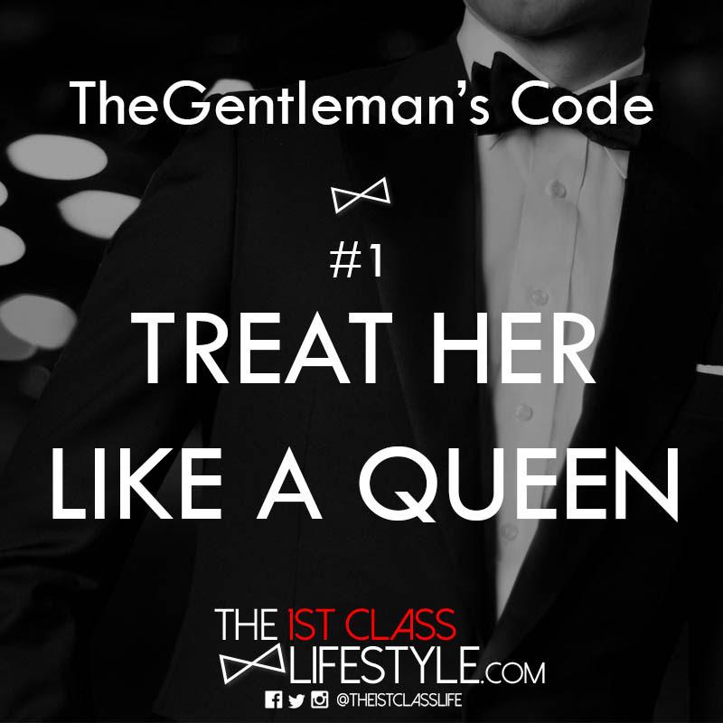 The Gentlemans Code 1 Treat Her Like A Queen