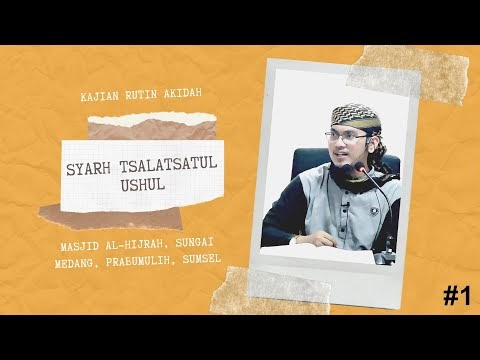 Syarah Tsalatsatul Ushul (Akidah) #1 || Ustadz Abdurrahman Al-Amiry