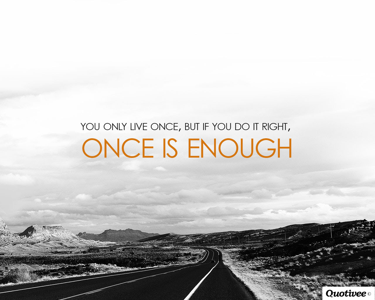 You Only Live Once Inspirational Quotes Quotivee