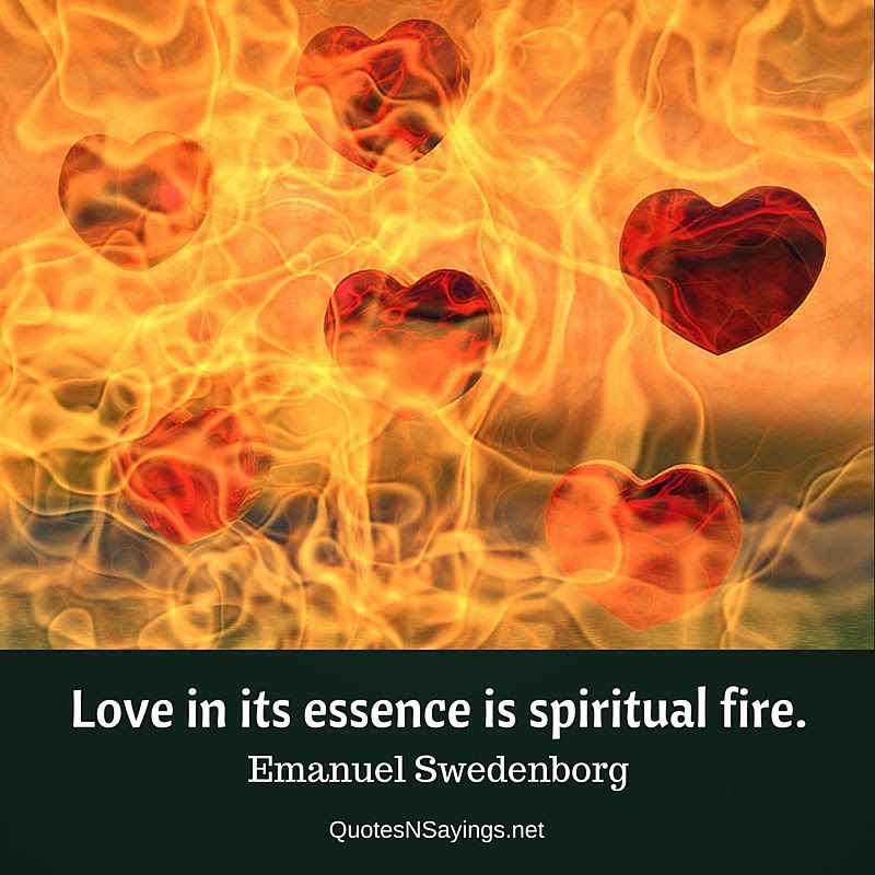 Emanuel Swedenborg Quote Love In Its Essence Is Spiritual Fire