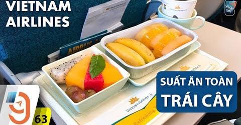 [M9] #63: Đi Vietnam Airlines ăn toàn trái cây tươi | Yêu Máy Bay