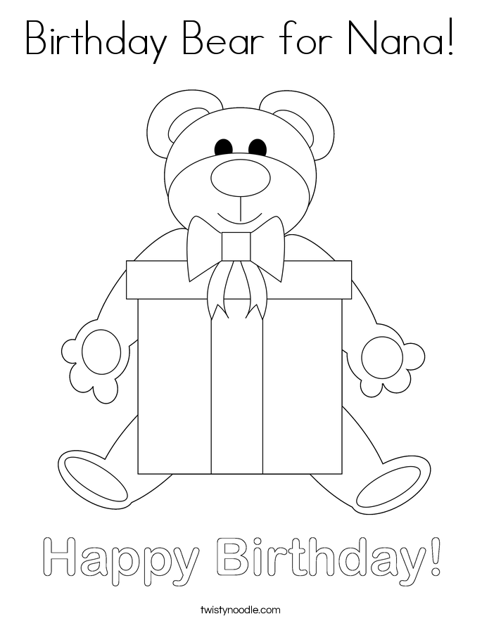 Birthday Bear for Nana Coloring Page - Twisty Noodle