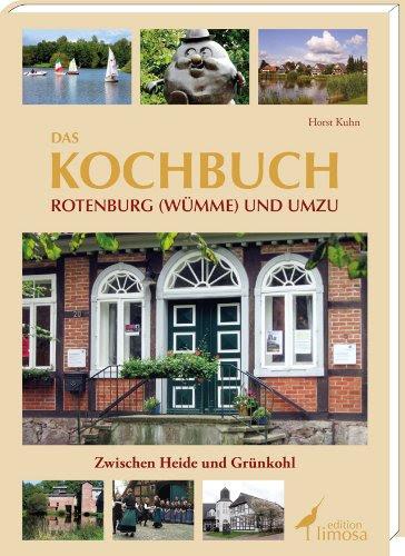 Das Kochbuch Rotenburg Wümme Und Umzu Zwischen Heide Und Grünkohl