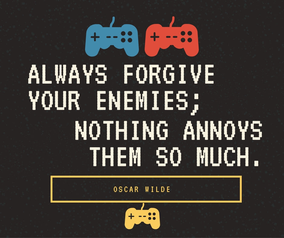 Always forgive your enemies; nothing annoys them so much