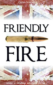 Friendly Fire by Glynn Jenkins