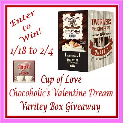 Blogger Opportunity: Cup of Love Chocoholic's Valentine Dream Variety Box Giveaway Sign Ups End 1/12
