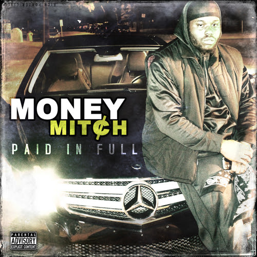 Paid In Full Mixtape By Money Mitch