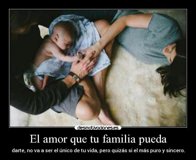El Amor Que Tu Familia Pueda Desmotivaciones